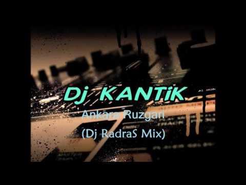 Dj Kantik - Ankara Ruzgari (Dj RadraS Mix)