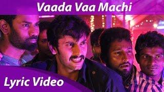 Vaada Vaa Machi Lyric Video | Demonte Colony | Arulnithi | Keba Jeremiah | Anirudh Ravichander