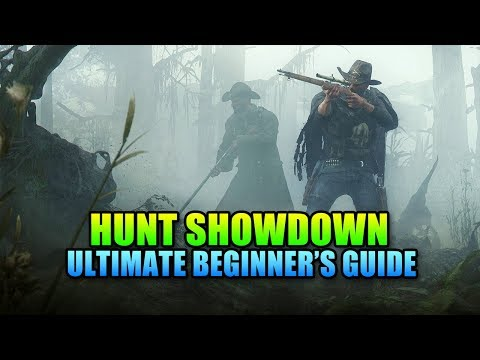Hunt Showdown - Ultimate Beginners Guide