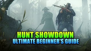 Hunt Showdown - Ultimate Beginners Guide