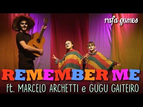 REMEMBER ME Viva - A Vida é uma Festa ft Gugu Gaiteiro e Marcelo Archetti RAFA GOMES