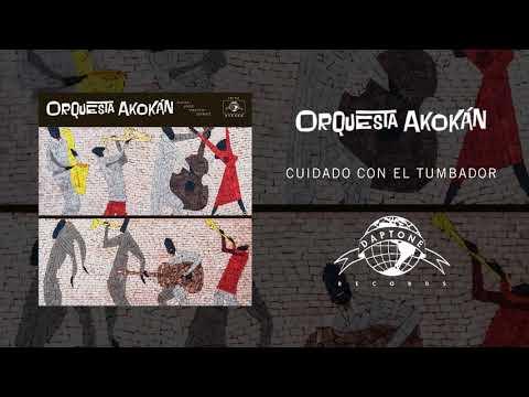Orquesta Akokán - Cuidado Con El Tumbador (Official Audio)