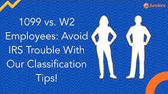 1099 vs. W2 Employees: Avoid IRS Trouble With Our Classification Tips!