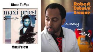 Robert Dubwise Browne - Close To You (Maxi Priest Cover)