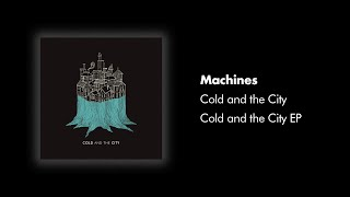 Cold and the City - Machines