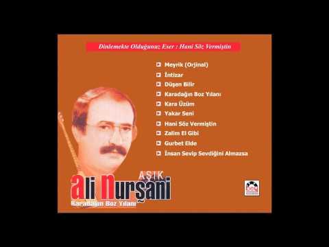 Aşık Ali Nurşani -Hani Söz Vermiştin