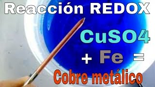 REACCIÓN QUÍMICA REDOX  ENTRE EL SULFATO DE COBRE (CuSO4) Y HIERRO (Fe)