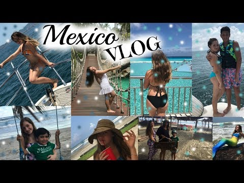 MEXICO SUMMER VLOG 2017