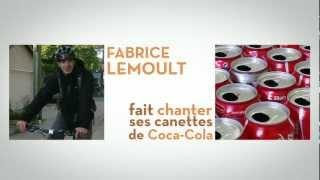 Fabrice Lemoult fait chanter ses canettes de Coca-Cola