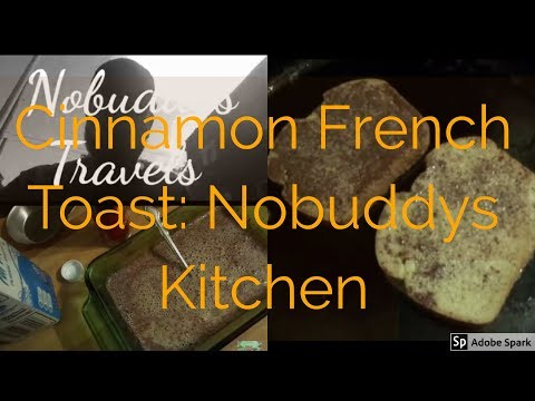 Cinnamon French Toast: Nobuddys Kitchen how to make Cinnamon french toast