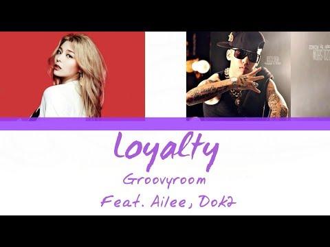 GroovyRoom (그루비룸) - Loyalty (Feat. 에일리, Dok2) (Color Coded Han|Rom|Eng Lyrics)