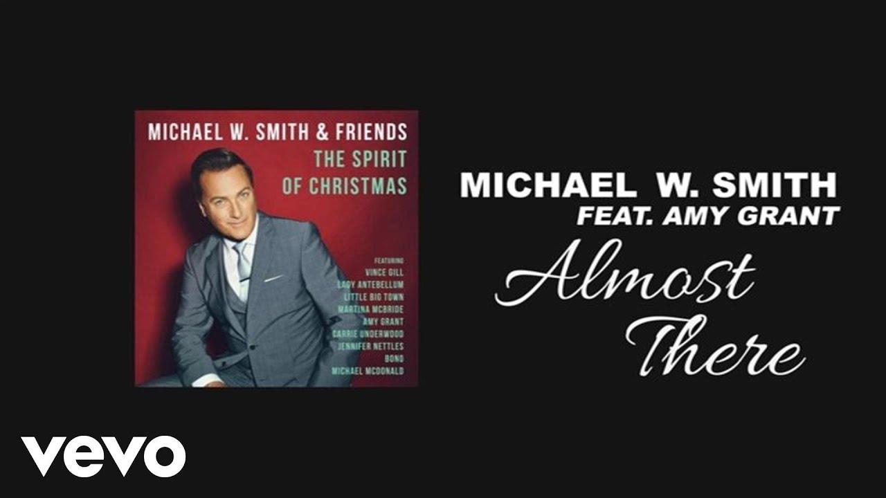 michael-w-smith-almost-there-lyric-video-ft-amy-grant-michaelwsmithvevo