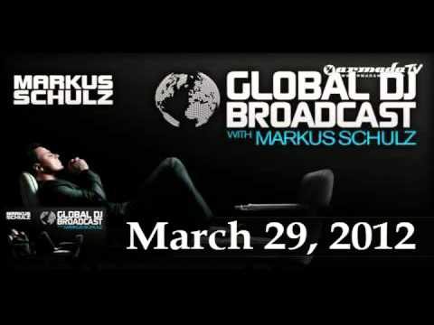 Markus Schulz - Global DJ Broadcast. March 29, 2012.