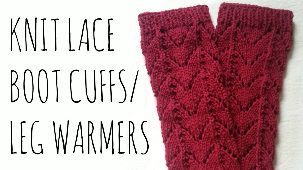 Free Knitting Patterns Leg Warmer Socks : Lace Leg Warmers Knit Pattern Boot Cuff Tutorial - YouTube