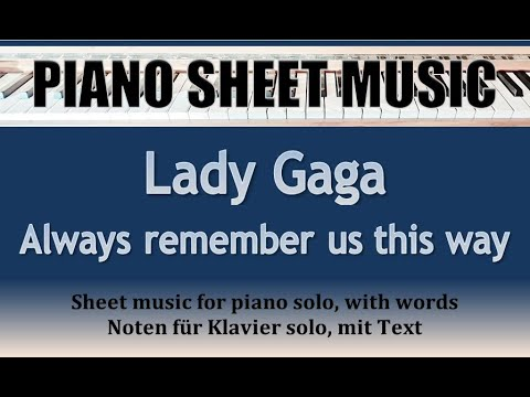 Lady Gaga - Always remember us this way - Piano/Vocal sheet music