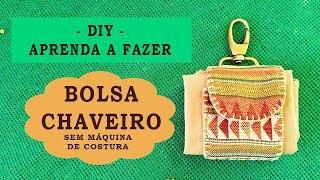 Bolsa Chaveiro – Sem Máquina de Costura – Costura Fácil
