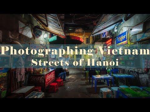 Photographing Vietnam - Streets Of Hanoi