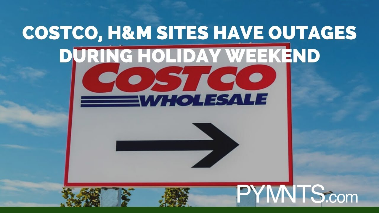 Costco Holidays List 2020.Costco H M Sites Have Outages During Holiday Pymnts Com