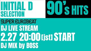 【INITIAL D】EUROBEAT LIVE STREAM!! by DJ BOSS【90's】