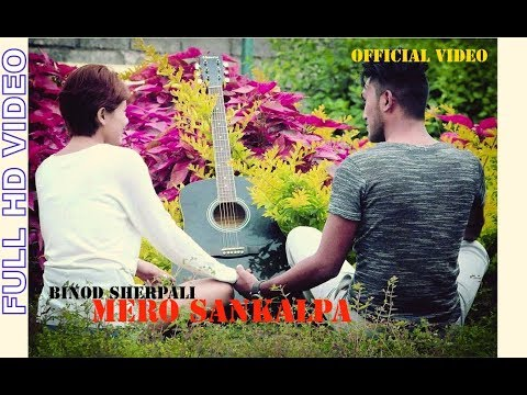 Mero Sankalpa - Binod Sherpali | Official Music Video