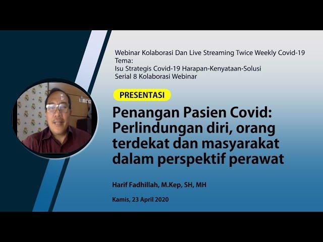 Penangan Pasien Covid: Perlindungan diri, orang terdekat dan masyarakat perspektif perawat_Hari F.
