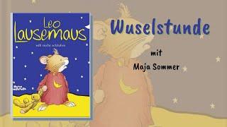 Leo Lausemaus will nicht schlafen - Wuselstunde mit Maja Sommer
