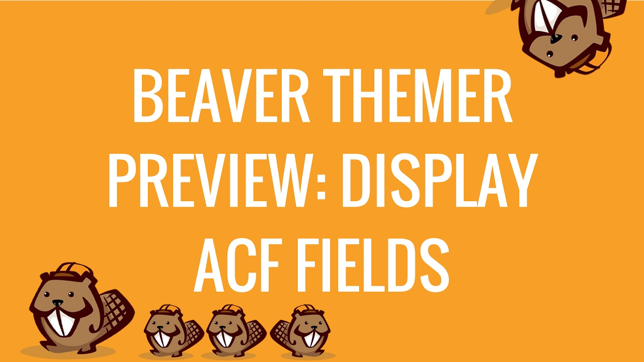 Beaver Themer Preview Using Advanced Custom Fields In A Template