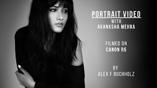 Portrait Video with Akanksha Mehra - First time with the R5