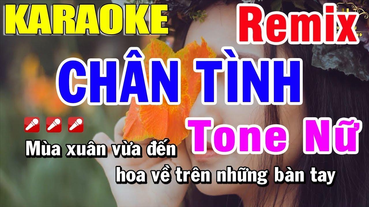 Karaoke Chân Tình Remix Tone Nữ Nhạc Sống | Trọng Hiếu