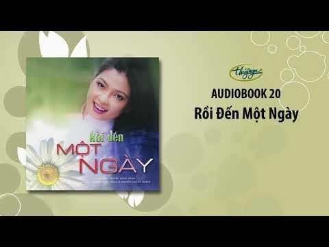 Nguyễn Ngọc Ngạn   Rồi Đến Một Ngày (Audiobook 20)