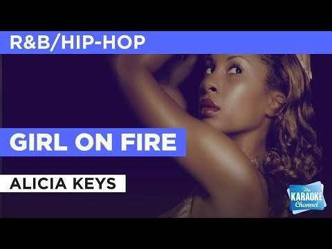 Girl On Fire in the style of Alicia Keys | Karaoke with Lyrics