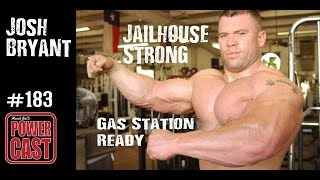 Josh Bryant Jailhouse Strong & Gas Station Ready  Mark Bell's Powercast #183