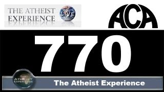 """The Atheist Experience - Episode #770: The Failure of Christian """"Science"""""""