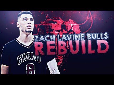 ZACH LAVINE CHICAGO BULLS REBUILD!