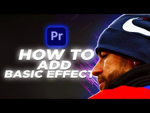 How To Add Basic Effects In Premiere Pro