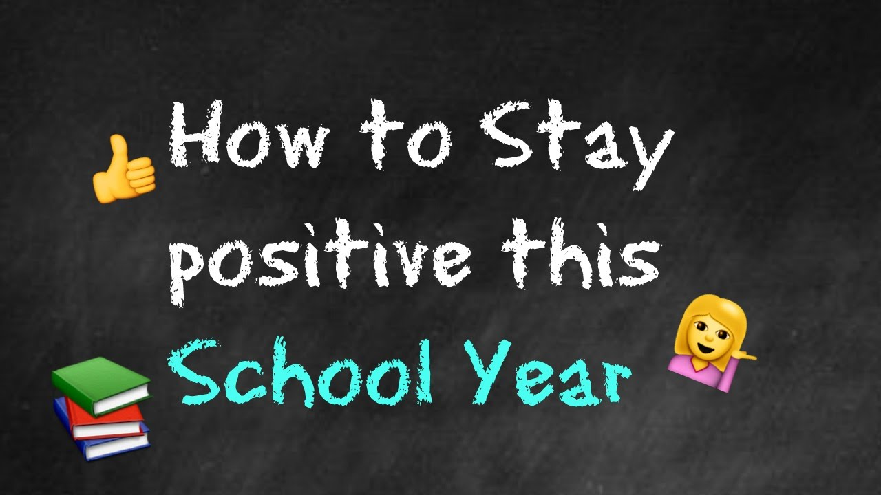 How to Stay Positive in School