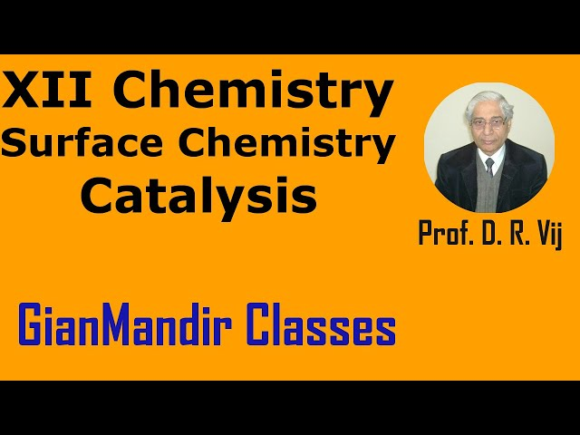 XII Chemistry | Surface Chemistry | Catalysis by Gourav Sir