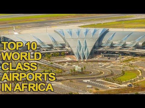 Top 10 Expensive World Class Airports in Africa 2018