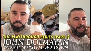 The Playthrough Series — John Dolmayan of System Of A Down (SOAD) [official] Part I