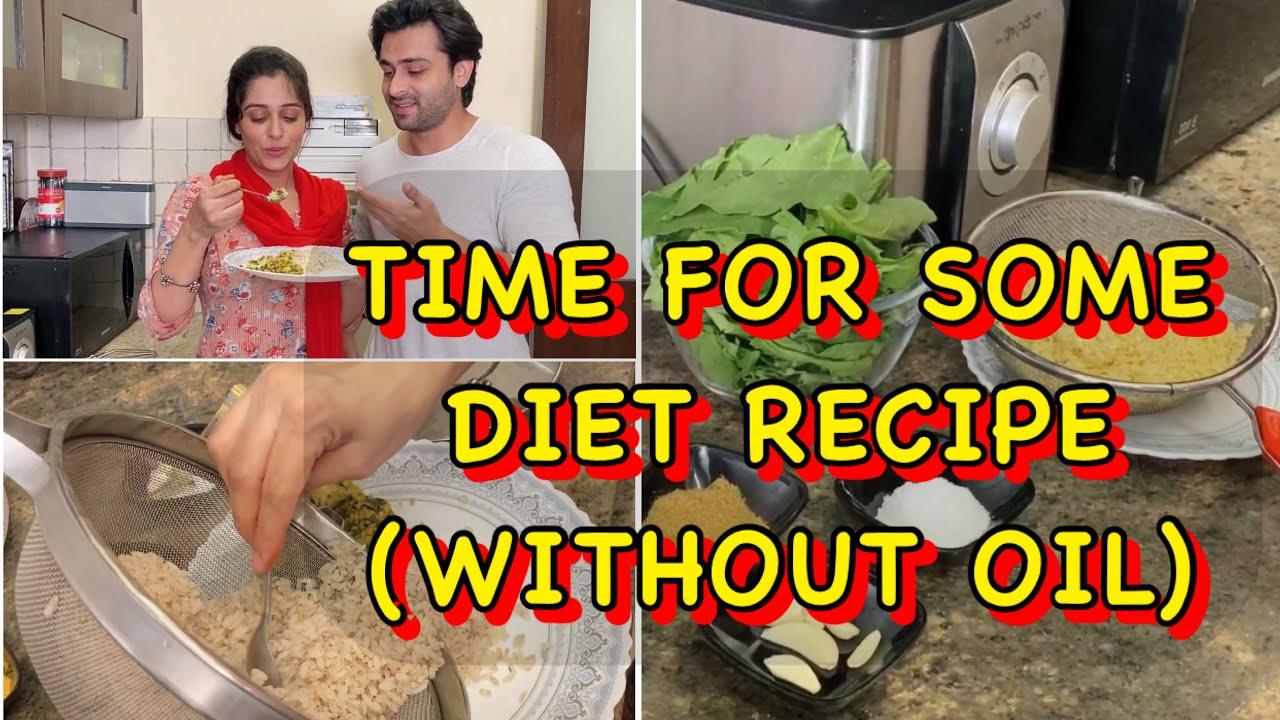TIME FOR SOME DIET RECIPE | WITHOUT OIL | DIET FOOD | DIPIKA KAKAR IBRAHIM | SHOAIB IBRAHIM