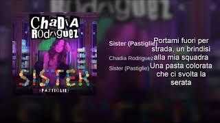 Chadia Rodriguez - Sister (Pastiglie) Testo + Audio