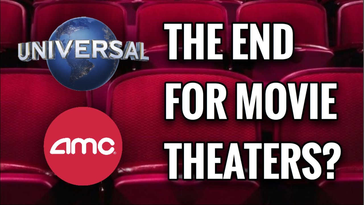 Is This The End For Movie Theaters Amc Theatres To Stop Showing Universal Movies Youtube