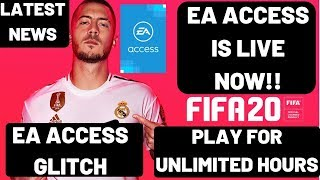 FIFA 20 EA ACCESS GLITCH| EA Access Released | Play For Unlimited Hours Now! 100% Working|