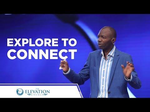 Explore to Connect (A)  Pastor Emmanuel Olajitan