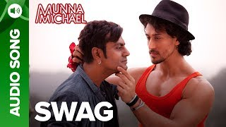 Swag – Full Audio Song | Nawazuddin Siddiqui & Tiger Shroff | Pranaay …
