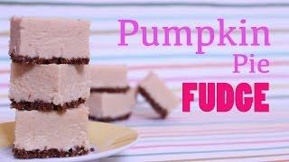 Holiday Pumpkin Pie Fudge