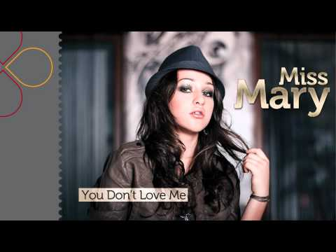 Miss Mary - You Don't Love Me
