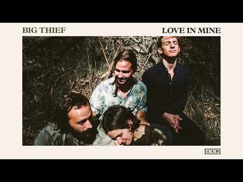 Big Thief – Love In Mine