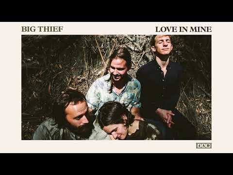 Big Thief - Love In Mine (Official Audio)
