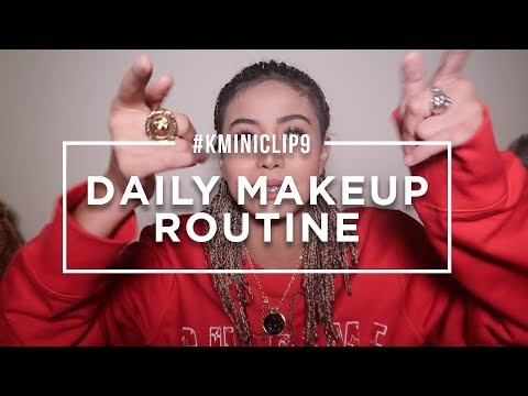 #KMINICLIP9 - DAILY MAKEUP ROUTINE